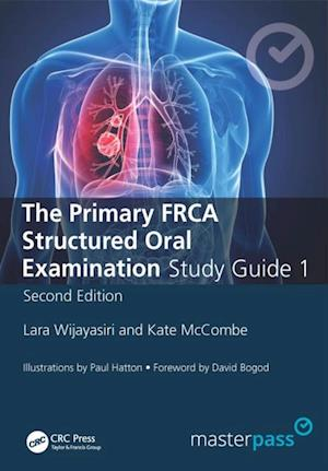 Primary FRCA Structured Oral Exam Guide 1, Second Edition af Lara Wijayasiri, Kate McCombe