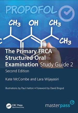 Primary FRCA Structured Oral Exam Guide 2, Second Edition af Lara Wijayasiri, Kate McCombe
