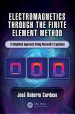 Electromagnetics Through the Finite Element Method af Jose Roberto Cardoso
