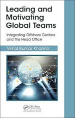 Leading and Motivating Global Teams (Best Practices and Advances in Program Management)