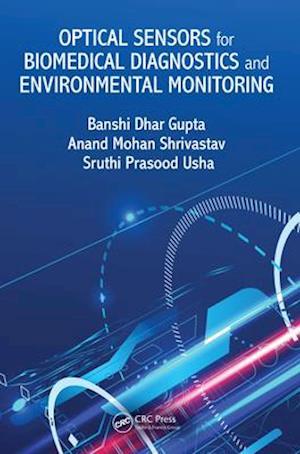 Optical Sensors for Biomedical Diagnostics and Environmental Monitoring af Sruthi Prasood Usha, Anand Mohan Shrivastav, Banshi Dhar Gupta