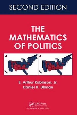 Mathematics of Politics, Second Edition af Daniel H. Ullman, E. Arthur Robinson