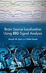 Brain Source Localization Using EEG Signal Analysis