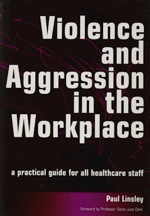Violence and Aggression in the Workplace af Paul Linsley