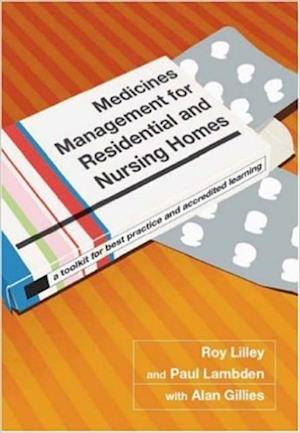Medicines Management for Residential and Nursing Homes af Paul Lambden, Siddhartha Goel, Roy C. Lilley