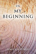 In My Beginning