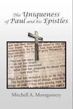 The Uniqueness of Paul and His Epistles
