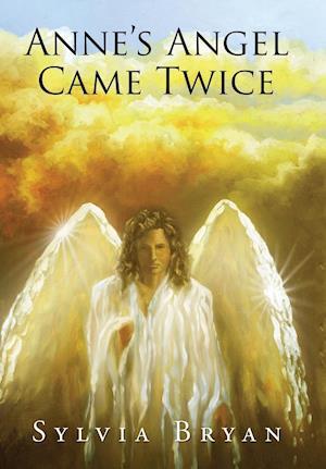 Bog, hardback Anne's Angel Came Twice af Sylvia Bryan