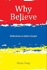 Why Believe: Reflections on John's Gospel