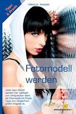 Fotomodell Werden - Leitfaden Zum Erfolgreichen Start ALS Model af Roland M. Kreutzer