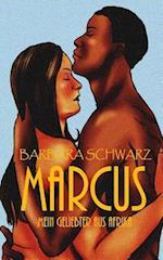Marcus - Mein Geliebter Aus Afrika af Barbara Schwarz