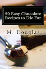 50 Easy Chocolate Recipes to Die for