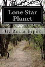 Lone Star Planet af H. Beam Piper, John J. McGuire
