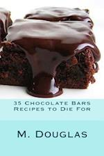 35 Chocolate Bars Recipes to Die for