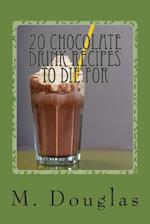 20 Chocolate Drink Recipes to Die for