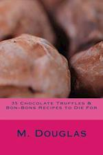 35 Chocolate Truffles & Bon-Bons Recipes to Die for