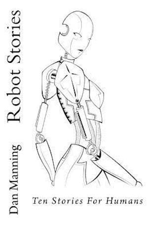 Bog, paperback Robot Stories af Dan Manning