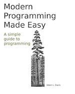 Modern Programming Made Easy af Adam L. Davis