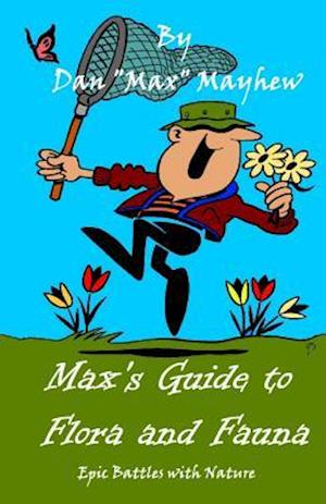 Max's Guide to Flora & Fauna