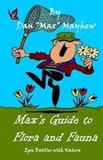Max's Guide to Flora & Fauna af Dan Max Mayhew