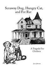 Scrawny Dog, Hungry Cat, and Fat Rat