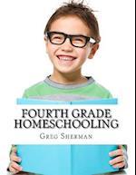Fourth Grade Homeschooling af Thomas Bell, Greg Sherman, Terri Raymond
