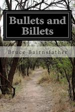 Bullets and Billets