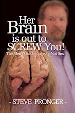 Her Brain Is Out to Screw You