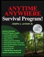 Anytime Anywhere Survival Program!