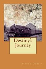 Destiny's Journey af Alfred Doblin