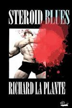 Steroid Blues af Richard LA Plante