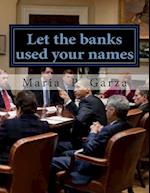 Let the Banks Used Your Names