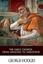 The Early Church, from Ignatius to Augustine af George Hodges