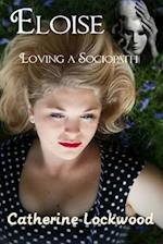 Eloise - Loving a Sociopath