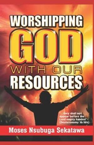 Worshipping God with Our Resources
