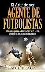 El Arte de Ser Agente de Futbolistas af Paul Fraga