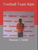 Football Team Rain af Dionne L. Fields