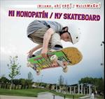 Mi monopatin / My Skateboard (mirame Ahi Voy Watch Me Go)