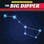 The Big Dipper (The Constellation Collection)