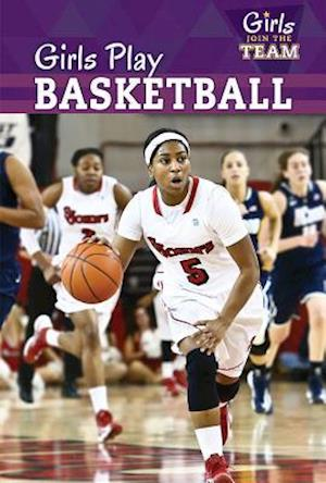 Bog, ukendt format Girls Play Basketball af Amy Rogers