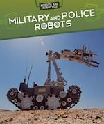 Military and Police Robots (Robots and Robotics)