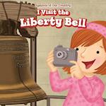 I Visit the Liberty Bell (Symbols of Our Country)