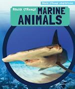 Really Strange Marine Animals (Really Strange Adaptations)