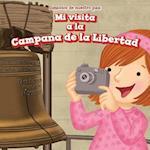 Mi Visita a la Campana de La Libertad (I Visit the Liberty Bell) (Simbolos de Nuestro Pais Symbols of Our Country)