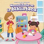 Manualidades En La Biblioteca (Craft Time at the Library) (Lugares En Mi Comunidad Places in My Community)