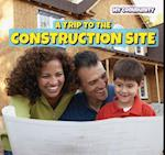A Trip to the Construction Site (Powerkids Readers My Community)