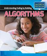 Understanding Coding by Building Algorithms (Spotlight on Kids Can Code)