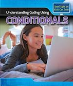 Understanding Coding Using Conditionals (Spotlight on Kids Can Code)