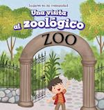Una Visita Al Zoologico (a Visit to the Zoo) (Lugares En Mi Comunidad Places in My Community)