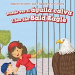 Puedo Ver El Aguila Calva / I See the Bald Eagle (Simbolos de Nuestro Pais Symbols of Our Country)